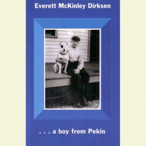 Front Cover - Everett McKinley Dirksen ... a boy from Pekin