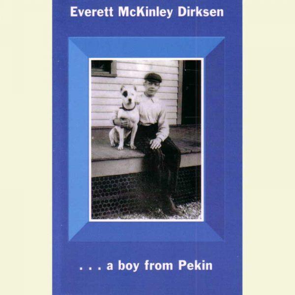 Front Cover - Everett McKinley Dirksen ... a boy from Pekin