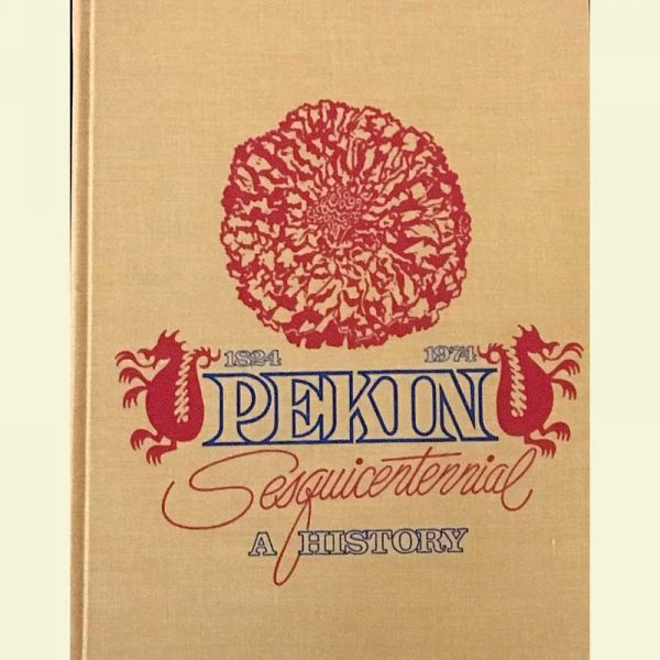 Front Cover - Pekin Sesquicentennial: A History, 1824-1974